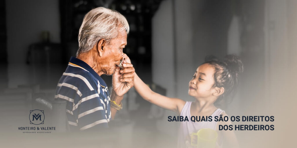 Monteiro & Valente - Advogados Associados - Saiba quais são os direitos dos herdeiros
