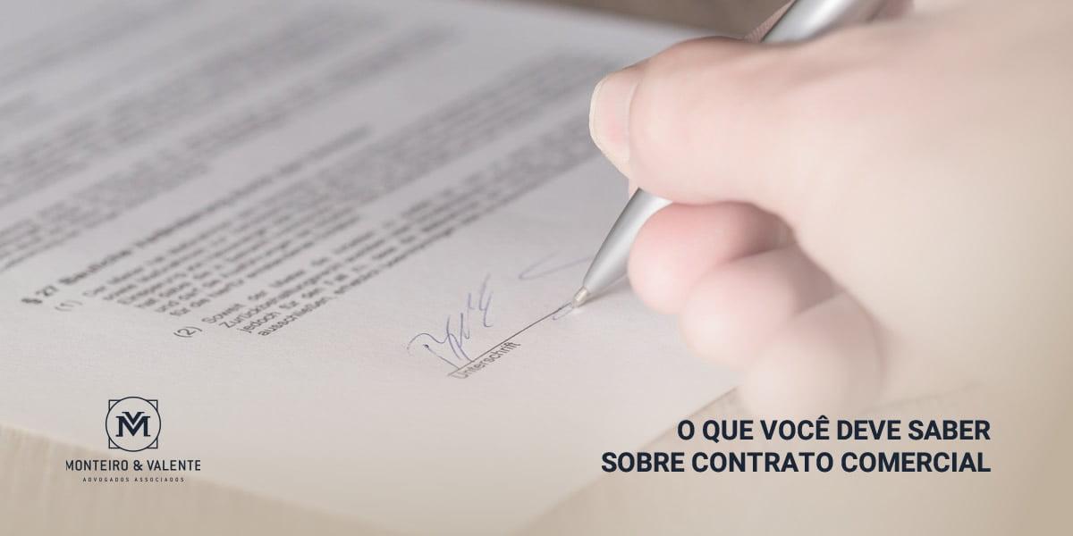 Monteiro & Valente - Advogados Associados - O que você deve saber sobre contrato comercial