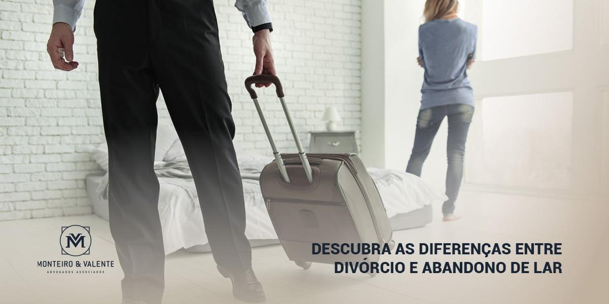Descubra as diferenças entre divórcio e abandono de lar